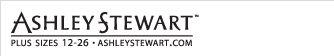 ASHLEY STEWART     PLUS SIZES 12-26 • ASHLEYSTEWART.COM