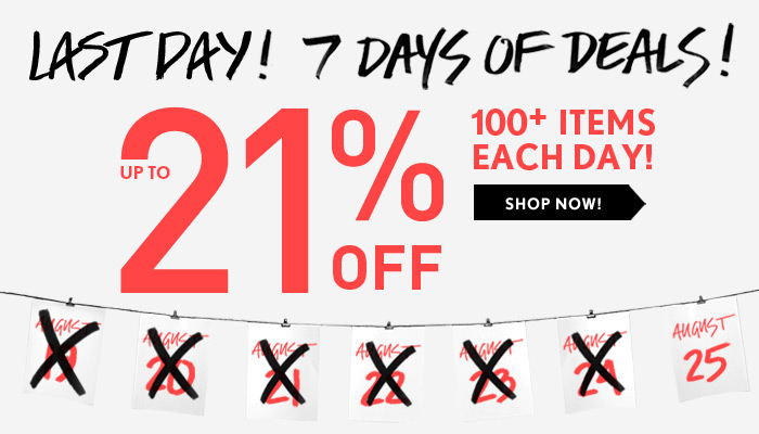 Last Day for 7 Days of Deals! - Shop Now