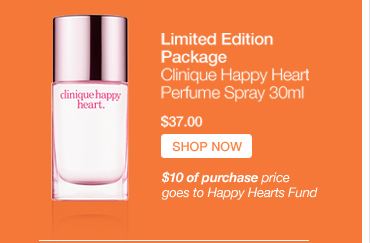 Limited Edition Package Clinique Happy Heart Perfume Spray 30ml $37.00 SHOP NOW » $10 of purchase price goes to Happy Hearts Fund