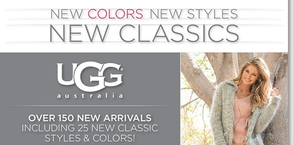 Shop the comfortable new UGG® Australia arrivals, we have the ultimate styles and colors, including 25 new Classics you'll love! From boots to slippers, shop now to find the best selection online and in-stores at The Walking Company.