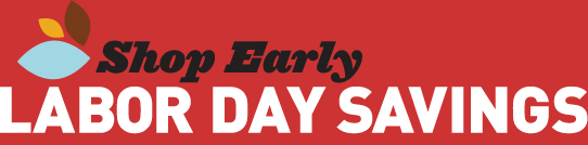 Shop Early Labor Day Savings
