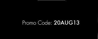 Promo Code: 20AUG13