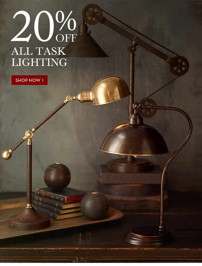 20% OFF ALL TASK LIGHTING - SHOP NOW