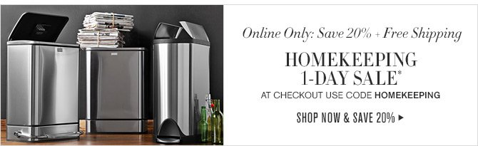 Online Only: Save 20% + Free Shipping - HOMEKEEPING 1-DAY SALE* - AT CHECKOUT USE CODE HOMEKEEPING - SHOP NOW & SAVE 20%