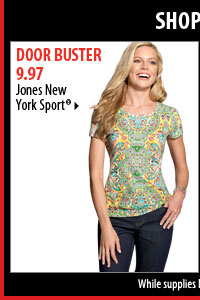 Shop these Door Buster deals! 9.97 Jones New York Sport®.