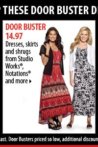 Shop these Door Buster deals! 14.97 dresses, skirts and shrugs from Studio Works®, Notations® and more.