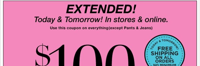 Extended through Monday.  Use this coupon in store and online!
