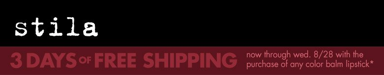 stila and 3 days of free shipping with the purchase of any color balm lipstick.