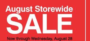 August Storewide Sale Now through Wednesday, August 28