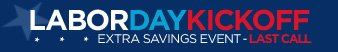 LaborDayKickoff: Extra Savings Event - Last Call