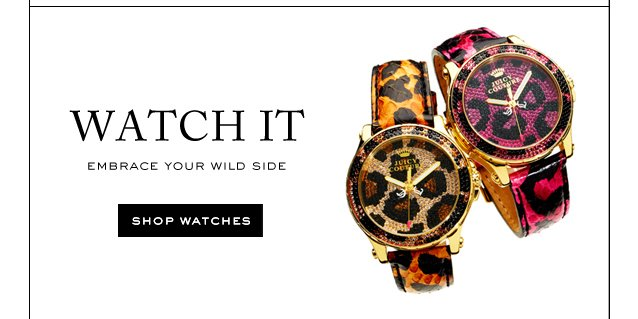 WATCH IT.  SHOP WATCHES.