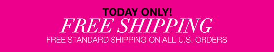 Free  Standard Shipping on All U.S. Orders