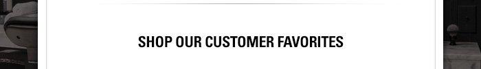 Shop Our Customer Favorites