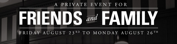 A Private Event for Friends and Family