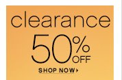 clearance          50% OFF          SHOP NOW