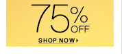 clearance          75% OFF          SHOP NOW