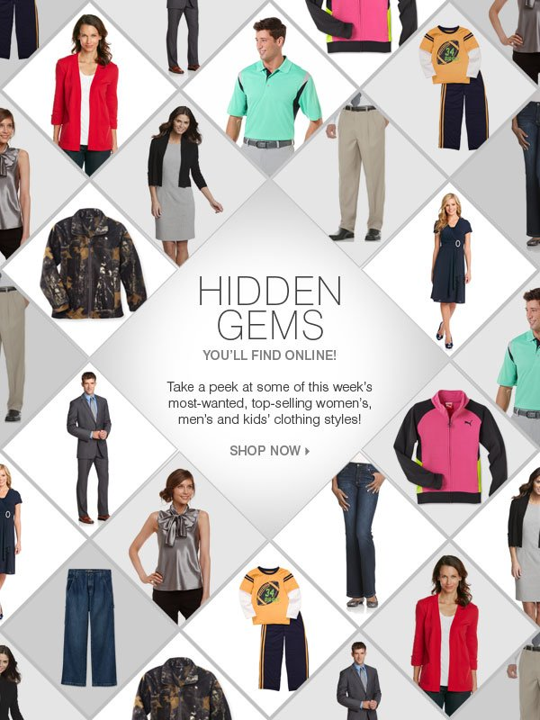 HIDDEN GEMS you'll find online! Take a peek at some of this week's most-wanted, top-selling women's, men's and kids' clothing styles! Shop now.