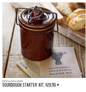 NEW & EXCLUSIVE - SOURDOUGH STARTER KIT, $29.95