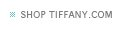 SHOP TIFFANY.COM