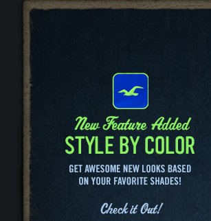New  Feature Added     STYLE BY COLOR          GET AWESOME NEW LOOKS BASED ON YOUR FAVORITE SHADES!          Check it Out!