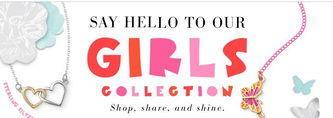 Say Hello To Our Girls Collection - Shop Share and Shine