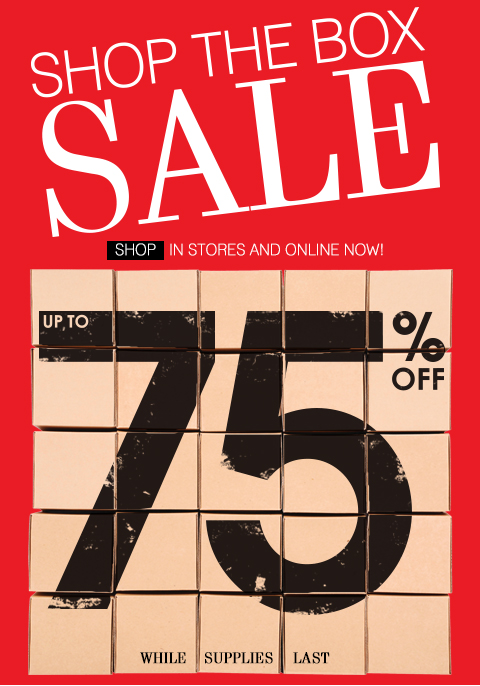 Shop the Box Sale - Save up to 75% - In-Store & Online.