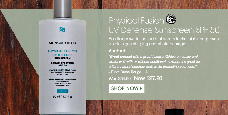 """Shopper's Choice. 5 Stars Physical Fusion UV Defense Sunscreen SPF 50 A tinted, broad-spectrum protecting facial sunscreen that boosts radiance for a healthy glow. """"Great product with a great texture. Glides on easily and works well with or without additional makeup. It's great for a light, natural summer look while protecting your skin."""" –From Baton Rouge, LA Was $34.00 Now $27.20 Shop Now>>"""