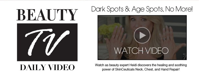 Daily Video: Dark Spots & Age Spots, No More! Watch as beauty expert Heidi discovers the healing and soothing power of SkinCeuticals Neck, Chest, and Hand Repair! Watch Video>>