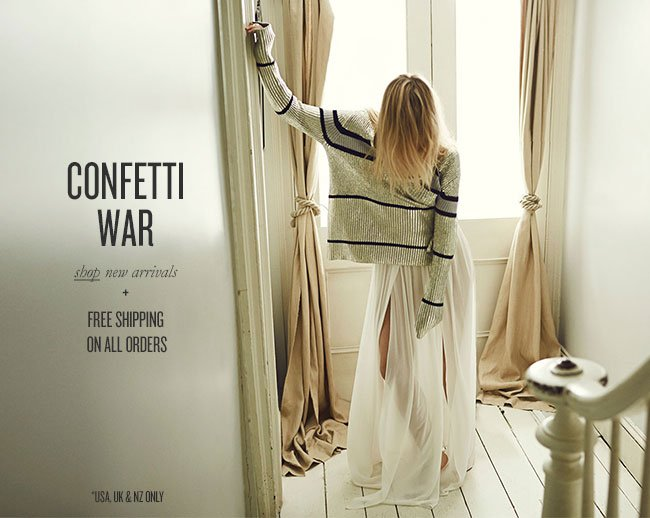 CONFETTI WAR - shop new arrivals + FREE SHIPPING ON ALL ORDERS *USA, UK & NZ ONLY