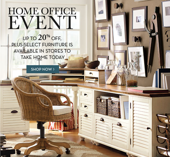 HOME OFFICE EVENT - UP TO 20% OFF, PLUS SELECT FURNITURE IS AVAILABLE IN STORES TO TAKE HOME TODAY - SHOP NOW