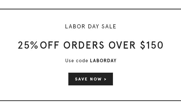 Use Code: LABORDAY