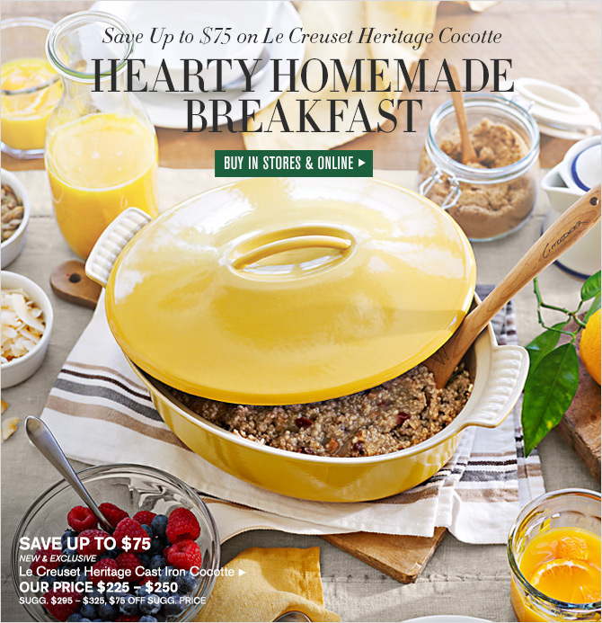 Save Up to $75 on Le Creuset Heritage Cocotte - HEARTY HOME BREAKFAST -- BUY IN STORES & ONLINE