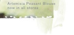 Artemisia Peasant Blouse now in all stores.