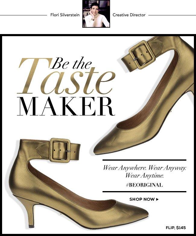 Be the Taste Maker