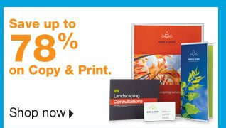 Save up  to 78 percent on Copy and Print.   Shop now.