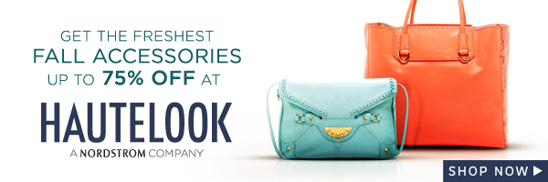 Get the Freshest Fall Accessories up to 75% Off at HauteLook. Shop Now