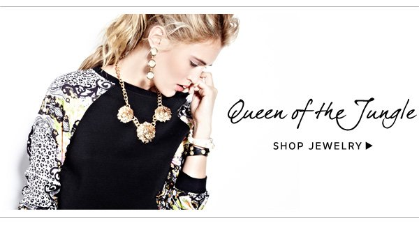 Queen of the Jungle. Shop Jewelry