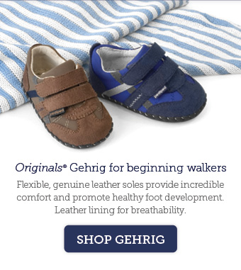 Originals Gehrig for beginning walkers. Flexible, genuine leather soles provide incredible comfort and promote healthy foot development. Leather lining for breathability. Shop Gehrig.