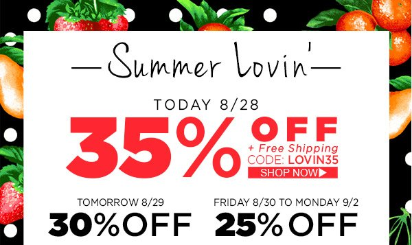 Summer Lovin' Take 35% Off Today!
