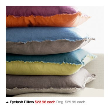 Eyelash Pillow $23.96 each Reg. $29.95  each