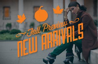 Fall Preview: New Arrivals