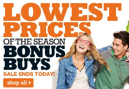 LOWEST PRICES OF THE SEASON BONUS BUYS. Sale ends today! SHOP ALL