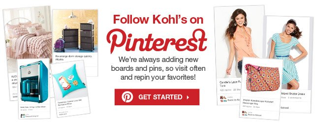 Follow Kohl's on Pinterest! We're always adding new boards and pins, so visit often and repin your favorites!. GET STARTED