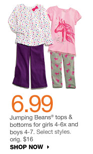 6.99 Jumping Beans tops & bottoms for girls 4-6x and boys 4-7. Select styles. orig. $16. SHOP NOW