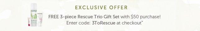 Exclusive Offer: FREE  3-piece Rescue Trio Gift Set with $50 purchase! Enter code: 3ToRESCUE at checkout*