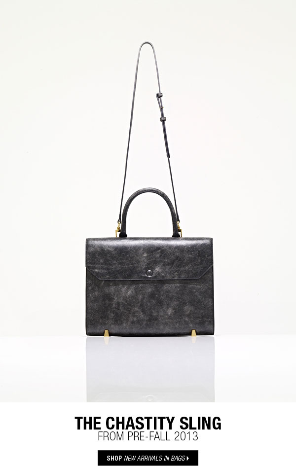 THE CHASTITY SLING. From Pre-Fall 2013. shop new arrivals in bags.