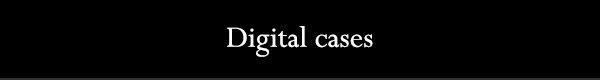 Digital cases