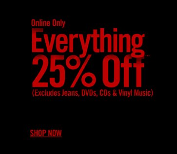 ONLINE ONLY - EVERYTHING 25% OFF*** SHOP NOW