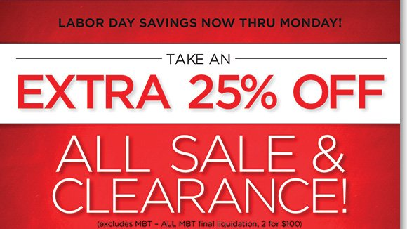 Labor Day Savings begins! Save on a great selection of styles from Dansko, ECCO, Raffini, UGG® Australia, ABEO and more, ALL Sale & Clearance now an extra 25% off!* Find the best selection when you shop online and in-stores at The Walking Company.