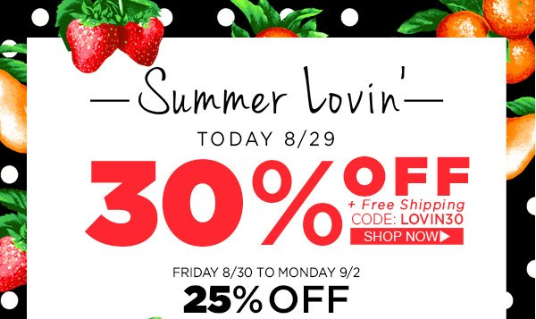 Summer Lovin' Take 30% Off Today!